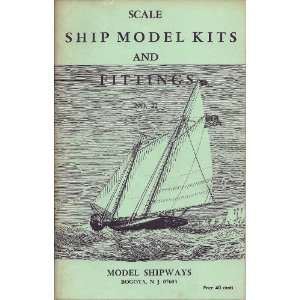 MODEL SHIPWAYS LINE OF SCALE SHIP MODEL KITS & FITTINGS CATALOGUE NO