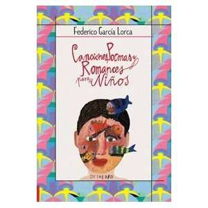 Canciones, Poemas y Romances Para Ninos (Spanish Edition
