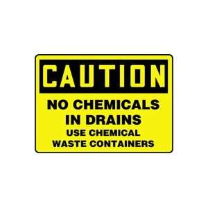 IN DRAINS USE CHEMICAL WASTE CONTAINERS 10 x 14 Dura Plastic Sign
