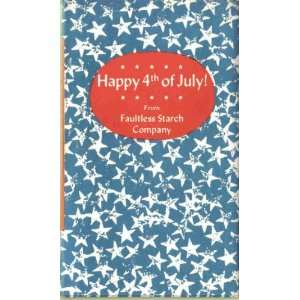 Happy 4th of July Faultless Starch Company, The