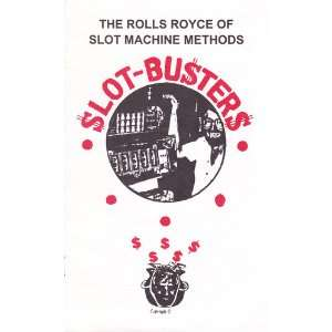 The Rolls Royce of Slot Machine Methods Slot Busters Unknown Books