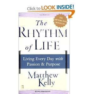 The Rhythm of Life Living Every Day with Passion and