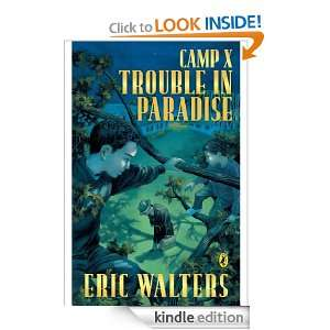 Camp X Trouble In Paradise Trouble In Paradise Eric Walters