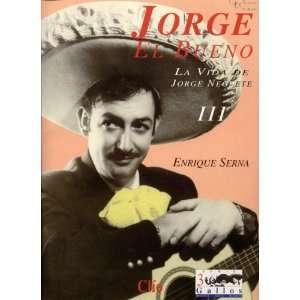 Jorge El Bueno La Vida de Jorge Negrete, Volumen 3 (Serie
