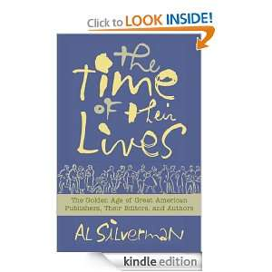The Time of Their Lives The Golden Age of Great American Book