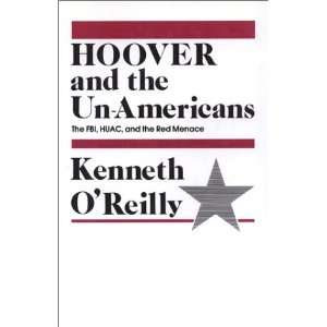 and the Unamericans: The FBI, HUAC, and the Red Menace [Hardcover