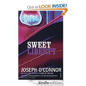 Sweet Liberty Joseph OConnor  Kindle Store