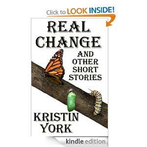 Real Change and Other Short Stories: Kristin York:  Kindle