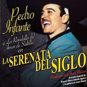 Del Siglo: Pedro Y La Rondalla Del Amor De Saltillo Infante: Music