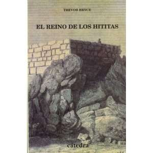 El Reino De Los Hititas / The Kingdom of the Hittites (Historia Serie