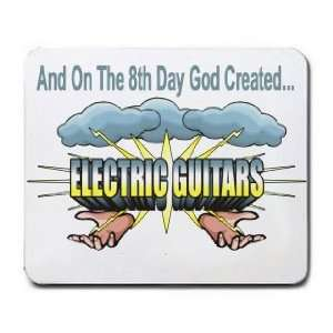 And On The 8th Day God Created ELECTRIC GUITARS Mousepad