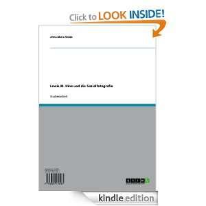 Lewis W. Hine und die Sozialfotografie (German Edition) Anna Maria
