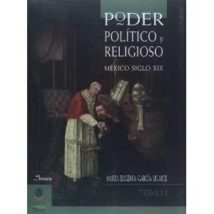 Poder politico y religioso. Mexico siglo XIX. Tomo I