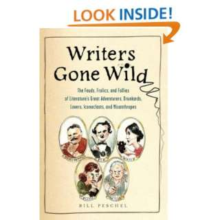 Writers Gone Wild The Feuds, Frolics, and Follies of