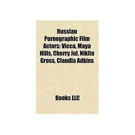 Russian Pornographic Film Actors: Vicca, Maya Hills, Cherry Jul