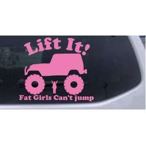 Lift It Fat Girls Cant Jump Jeep Off Road Car Window Wall Laptop Decal