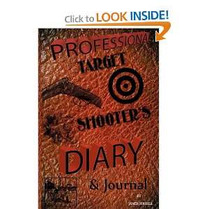 Target Shooters Diary & Journal (9780916367602) James Russell Books