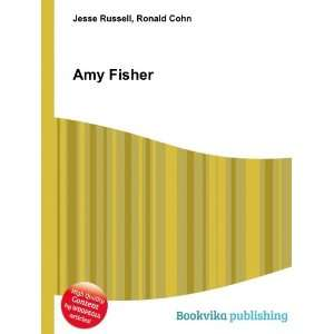 Amy Fisher: Ronald Cohn Jesse Russell: Books