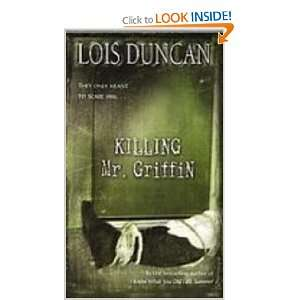 Killing Mr. Griffin (9781439506172): Lois Duncan: Books
