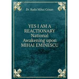 National Awakening upon MIHAI EMINESCU: Dr. Radu Mihai Crisan: Books
