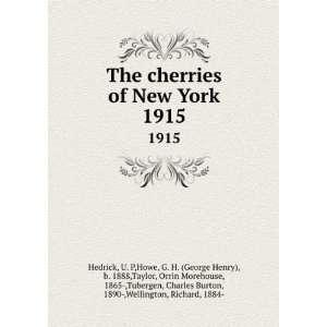 The cherries of New York. 1915 U. P,Howe, G. H. (George
