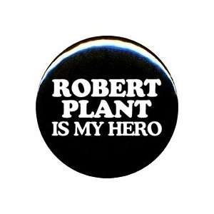 1 Led Zeppelin Robert Plant Is My Hero Button/Pin