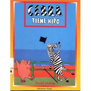Cebra Tiene Hipo/Zebra Has the Hiccups (Coleccion Primeras