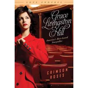 Crimson Roses, Hill, Grace Livingston: Literature